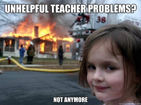 Unhelpful teacher problems? Not anymore