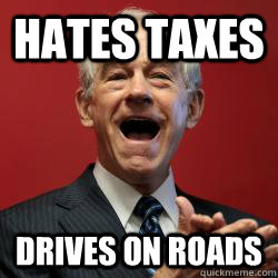 hates taxes drives on roads