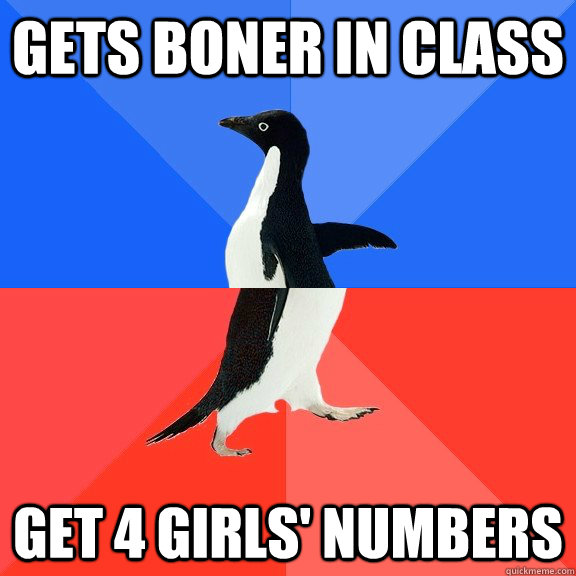 Gets boner in class get 4 girls' numbers - Gets boner in class get 4 girls' numbers  Socially Awkward Awesome Penguin