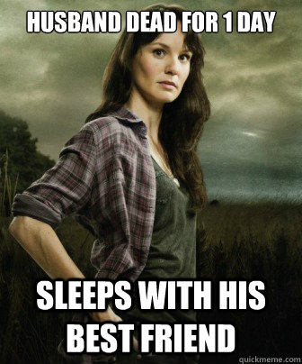 husband dead for 1 day sleeps with his best friend - husband dead for 1 day sleeps with his best friend  Stupid Lori