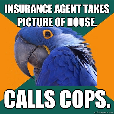 Insurance Agent Takes Picture of House. calls cops ...