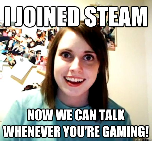 I joined Steam  Now we can talk whenever you're gaming! - I joined Steam  Now we can talk whenever you're gaming!  Misc