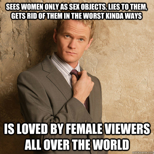 Sees women only as sex objects, lies to them, gets rid of them in the worst kinda ways is loved by female viewers all over the world - Sees women only as sex objects, lies to them, gets rid of them in the worst kinda ways is loved by female viewers all over the world  Misc