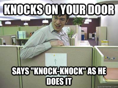 Knocks on your door Says