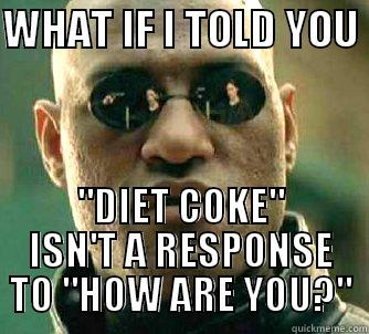 As a server... - WHAT IF I TOLD YOU
