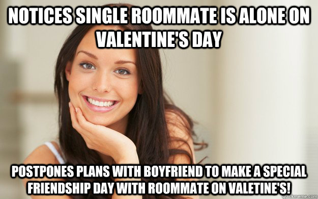 Notices Single Roommate Is Alone On Valentine S Day Postpones Plans