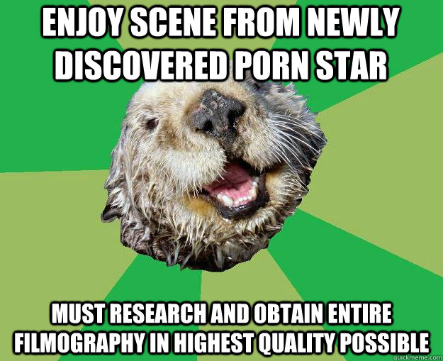 ENJOY SCENE FROM NEWLY DISCOVERED PORN STAR MUST RESEARCH AND OBTAIN ENTIRE FILMOGRAPHY IN HIGHEST QUALITY POSSIBLE - ENJOY SCENE FROM NEWLY DISCOVERED PORN STAR MUST RESEARCH AND OBTAIN ENTIRE FILMOGRAPHY IN HIGHEST QUALITY POSSIBLE  OCD Otter