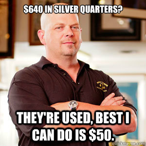 $640 in silver quarters? They're used, Best I can do is $50.
