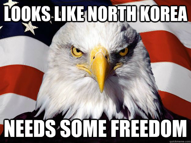 Looks like north Korea Needs some Freedom