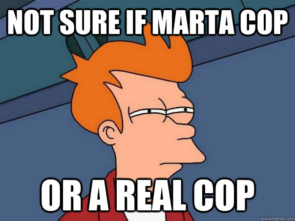 Not sure if MARTA COP Or a real cop - Not sure if MARTA COP Or a real cop  Futurama Fry