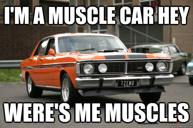 Muscle Car Hey Memes Quickmeme