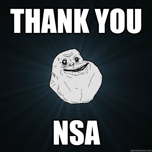 Thank you NSA - Thank you NSA  Forever Alone