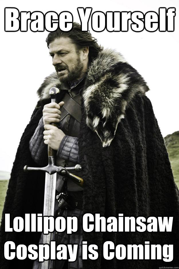 Funny Lollipop Meme : Brace yourself lollipop chainsaw cosplay is coming