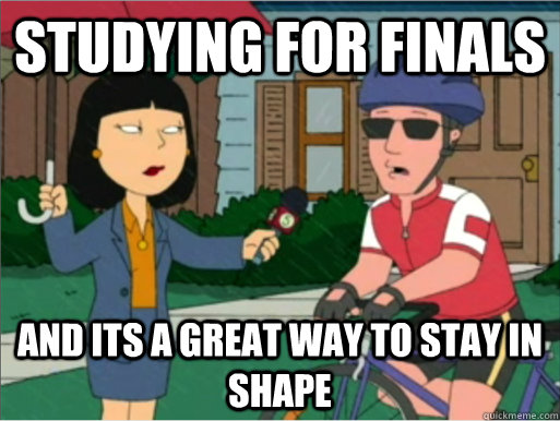 studying for finals and its a great way to stay in shape - studying for finals and its a great way to stay in shape  family guy
