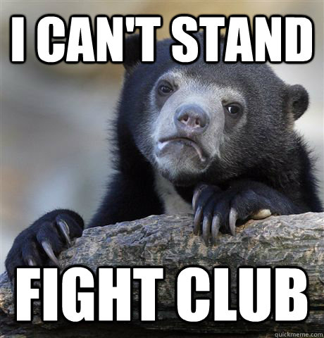 I Can't Stand Fight Club - I Can't Stand Fight Club  Confession Bear
