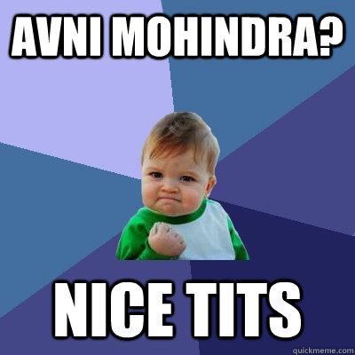 Avni Mohindra? nice tits - Avni Mohindra? nice tits  Success Kid