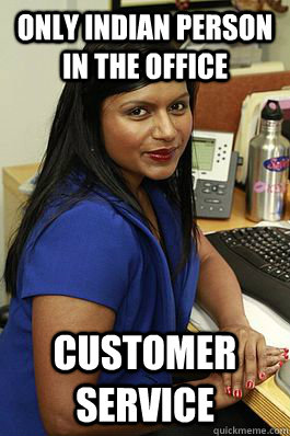 Only Indian person in The Office Customer service - Only Indian person in The Office Customer service  Stereotype Kelly