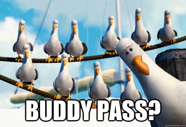 Buddy Pass?