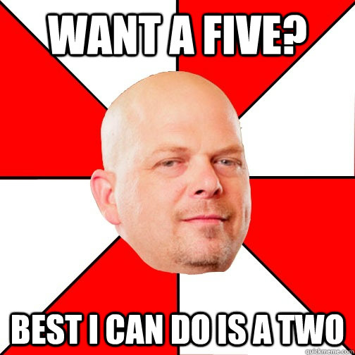 Want a five? Best I can do is a two - Want a five? Best I can do is a two  Pawn Star