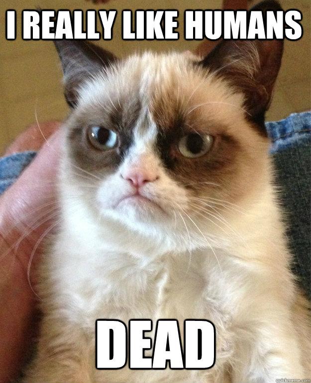 I Really like humans Dead - I Really like humans Dead  Tard