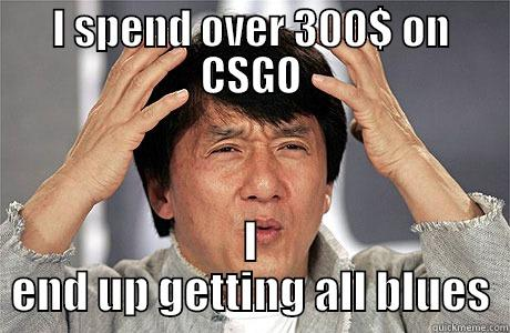 I SPEND OVER 300$ ON CSGO I END UP GETTING ALL BLUES EPIC JACKIE CHAN