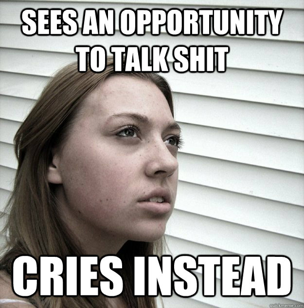 e2e1d0b227a836c28f485f2152a92370fee63e1a63f49479f09bcfb5e88aa69c sees an opportunity to talk shit cries instead butt hurt ex