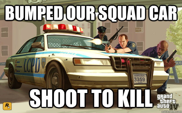 bumped our squad car shoot to kill
