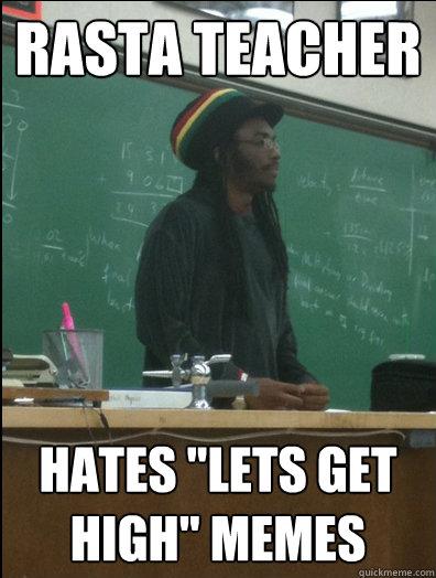 rasta teacher hates