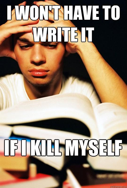 i won't have to write it if i kill myself - i won't have to write it if i kill myself  Misc