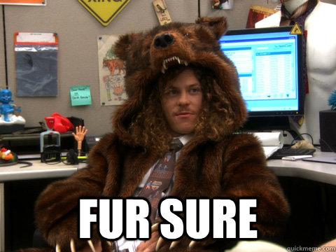 fur sure -  fur sure  Workaholic Blake