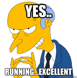 Yes.. Running...Excellent