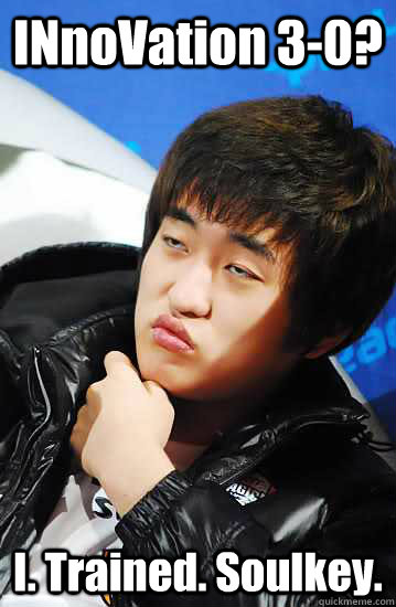 INnoVation 3-0? I. Trained. Soulkey. - INnoVation 3-0? I. Trained. Soulkey.  Unimpressed Flash
