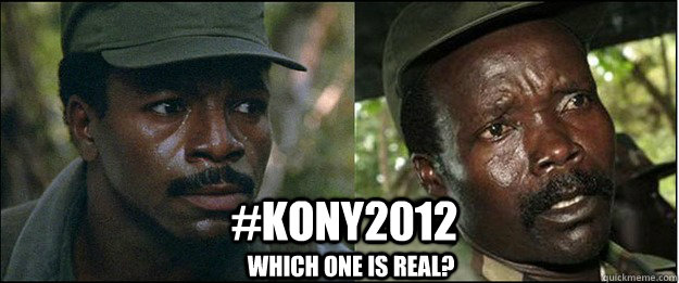 #Kony2012 Which one is real? - #Kony2012 Which one is real?  kony2012