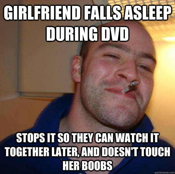 Girlfriend falls asleep during DVD Stops it so they can watch it together later, and doesn't touch her boobs - Girlfriend falls asleep during DVD Stops it so they can watch it together later, and doesn't touch her boobs  Misc