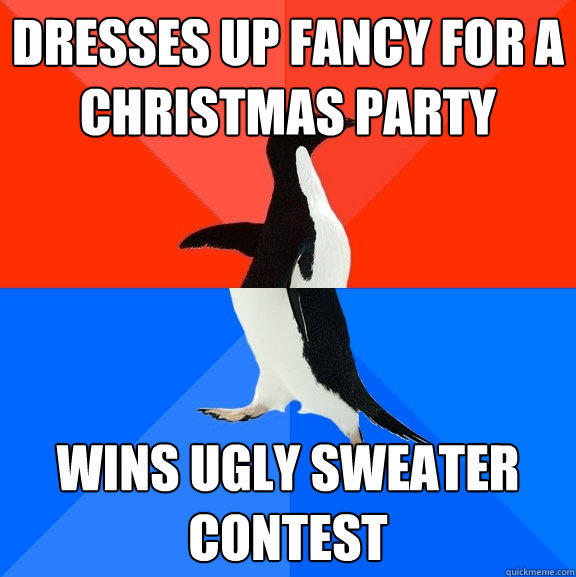 Dresses up fancy for a Christmas Party Wins ugly sweater contest - Dresses up fancy for a Christmas Party Wins ugly sweater contest  Socially Awesome Awkward Penguin