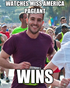 Watches miss america pageant Wins - Watches miss america pageant Wins  Ridiculously photogenic guy