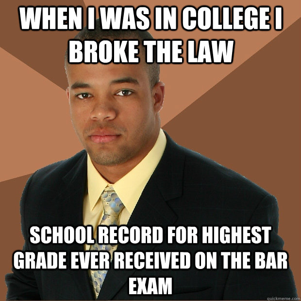 When I was in college i broke the law school record for highest grade ever received on the bar exam - When I was in college i broke the law school record for highest grade ever received on the bar exam  Successful Black Man