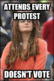 attends every protest doesn't vote