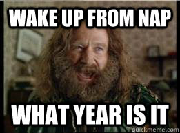 wake up from nap what year is it - wake up from nap what year is it  What year is it