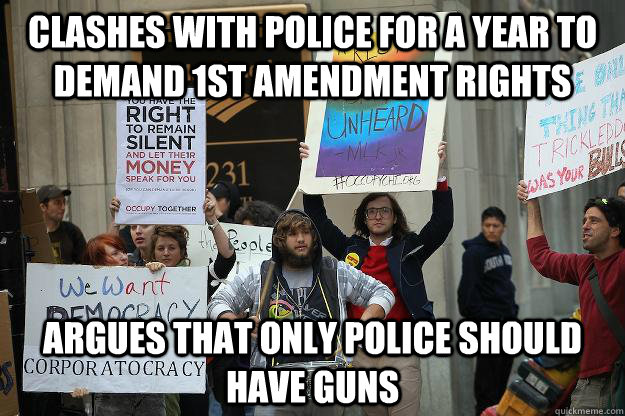 clashes with police for a year to demand 1st amendment rights argues that only police should have guns