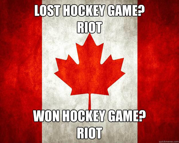 lost hockey game? riot won hockey game? riot