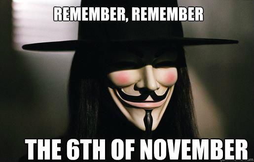 Remember, Remember The 6TH of november  v for vendetta