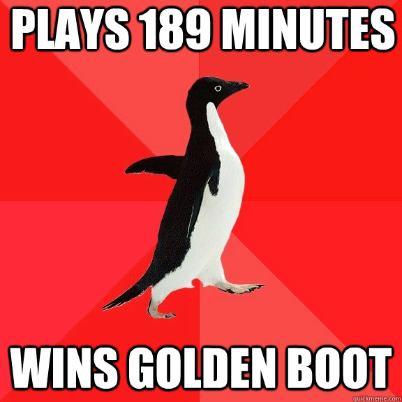 Plays 189 minutes Wins golden boot - Plays 189 minutes Wins golden boot  Socially Awesome Penguin