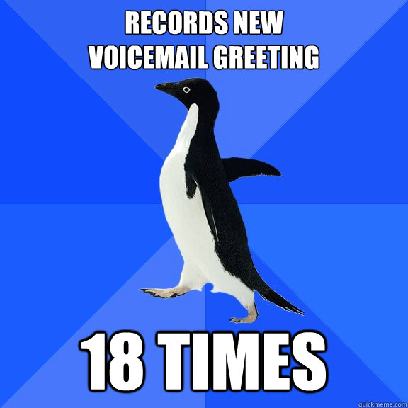 Records New  Voicemail greeting 18 times - Records New  Voicemail greeting 18 times  Socially Awkward Penguin