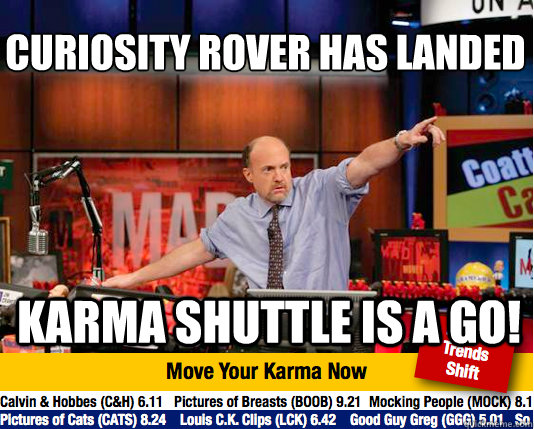 Curiosity rover has landed  karma shuttle is a go! - Curiosity rover has landed  karma shuttle is a go!  Mad Karma with Jim Cramer