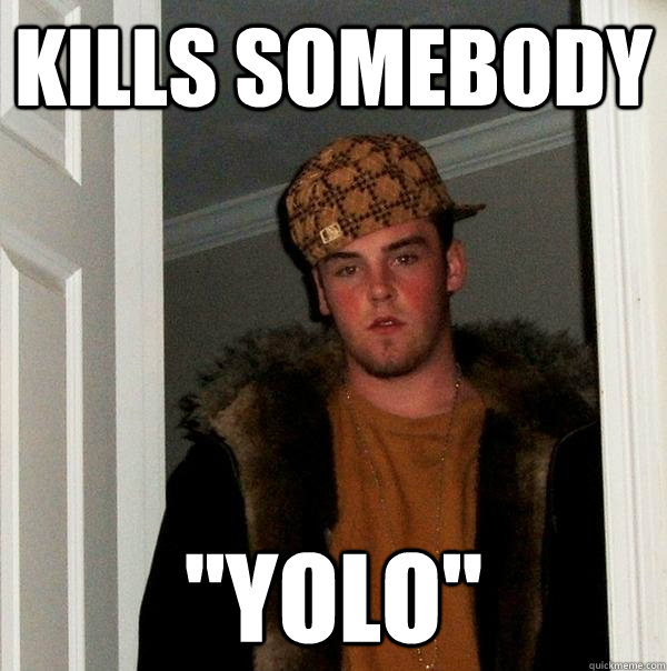 kills somebody