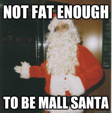 not fat enough to be mall santa - not fat enough to be mall santa  Bank Santa