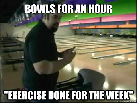 Fat Guy Bowling Memes Quickmeme