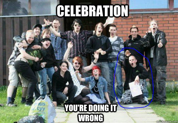 Celebration You're doing it wrong