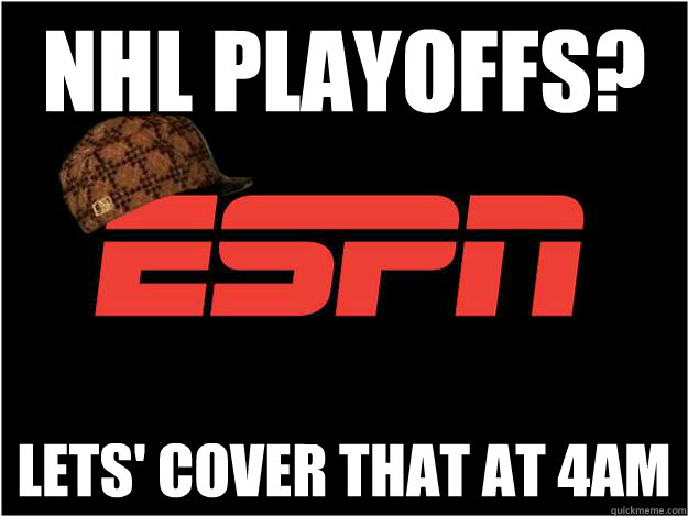 nhl playoffs? lets' cover that at 4am - nhl playoffs? lets' cover that at 4am  Misc